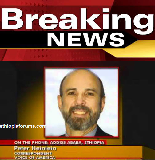 VOA reporter Peter Heinlein arrested in Ethiopia Breaking NEWS: VOA Reporter Peter Heinlein Arrested in Ethiopia