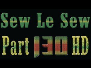 Watch Sew Le Sew Drama Part 130